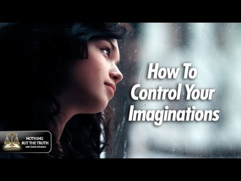How To Control Your Imaginations