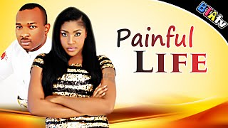 PAINFUL LIFE 1 - NOLLYWOOD MOVIE