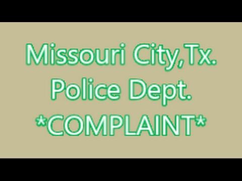 Missouri City,Tx.-Police Dept *Complaint*
