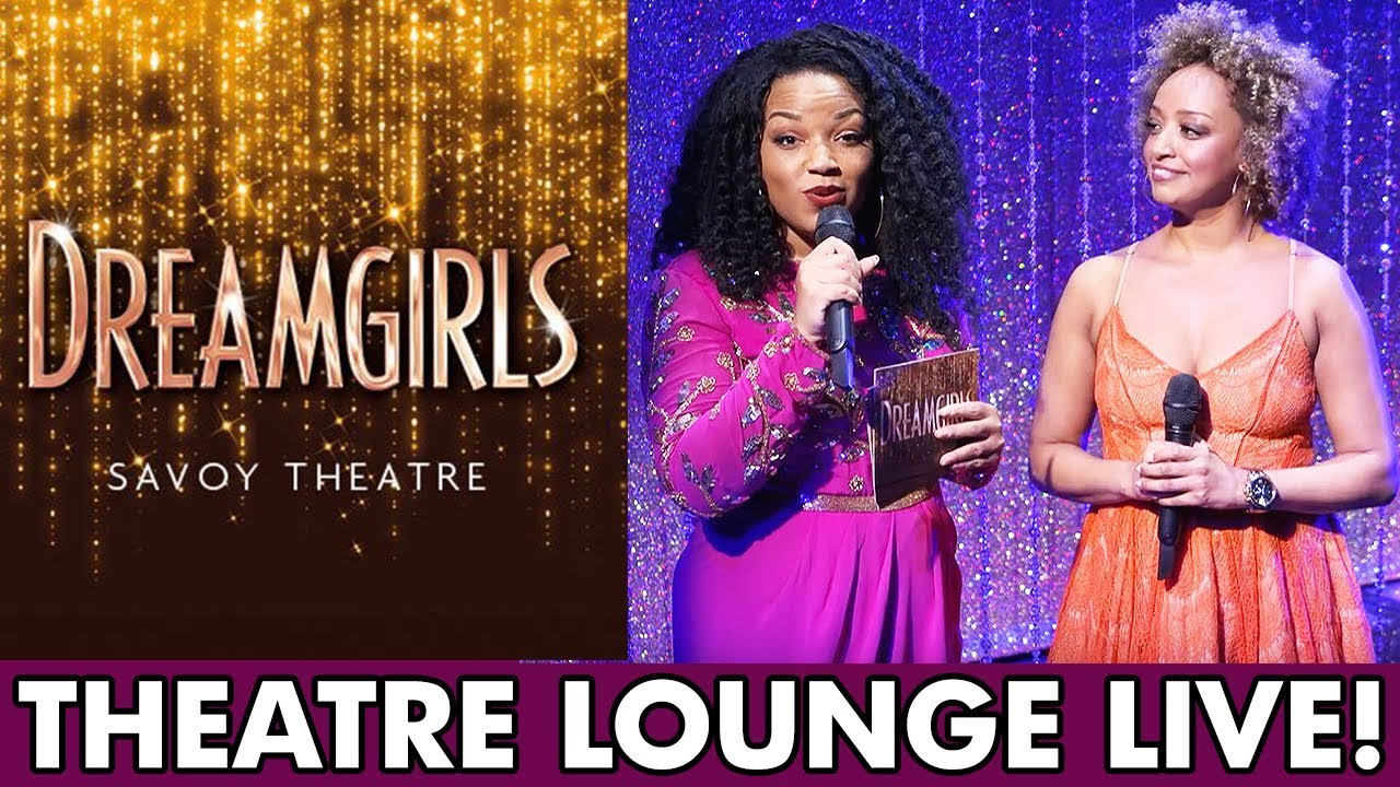 #TheatreLoungeLive - Dreamgirls the Musical