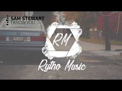 Sam Stewart - I know you ( Exclusive )