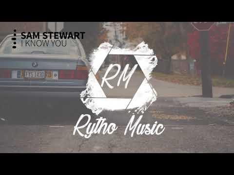 Sam Stewart - I know you ( Exclusive )