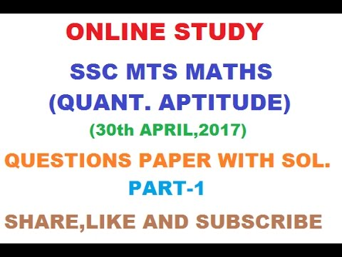SSC MTS MATHS 30TH APRIL,2017 QUESTION PAPER WITH SOLUTION (PART-1 ...