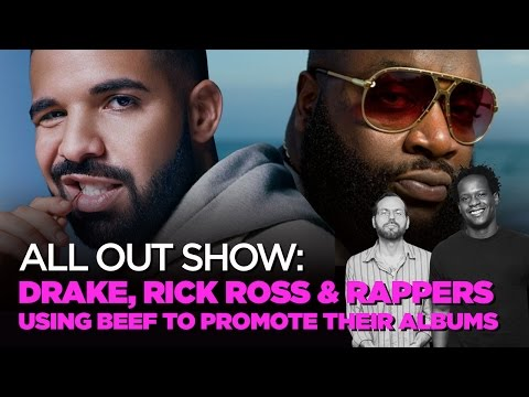 Drake, Rick Ross & Rappers Using Beef To Promote Their Albums
