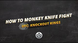 How To Monkey Knife Fight | UFC DFS | Knockout Kings