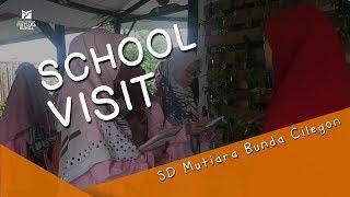 School Visit | Sekolah Mutiara Bunda Cilegon