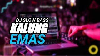 Download lagu DJ KALUNG EMAS SLOW BASS
