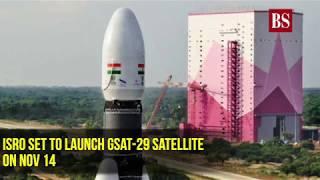 ISRO set to launch GSAT-29 Satellite on November 14