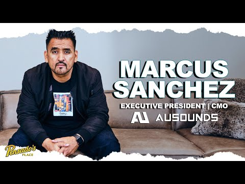 AuSounds Executive President / CMO, Marcus Sanchez – Pensado's Place #461