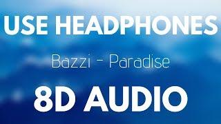 Bazzi - Paradise (8D AUDIO)