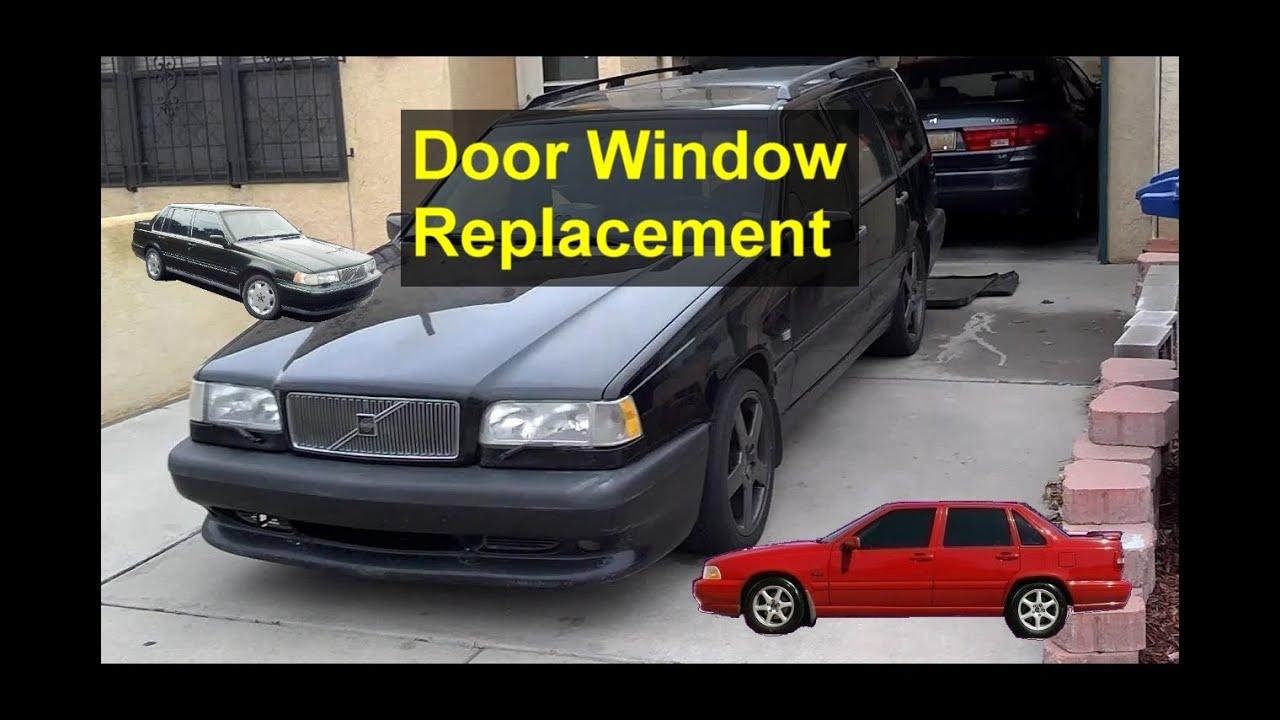 Car Door Window Removal Installation Replacement Volvo