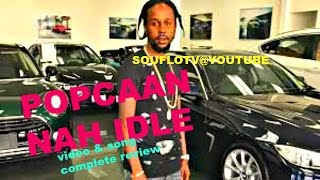"POPCAAN ""Nah Idle"" full song & video review"