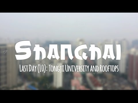 Day 10: Tongji University and Rooftops - Shanghai | 上海 Trip