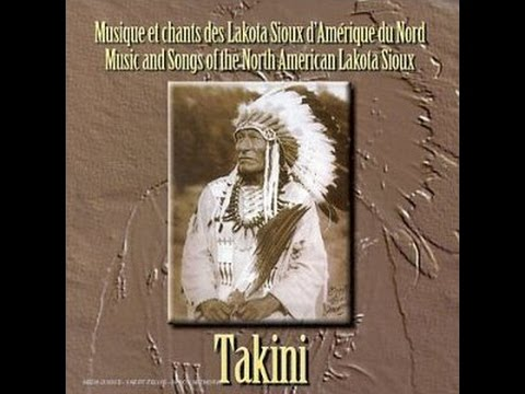 Takini - Lakota Sioux Music & Songs (Full Album)