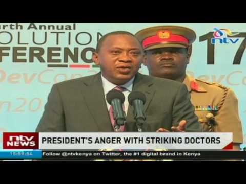 President Kenyatta: If latest talks fail, we will 'sort the doctors out'