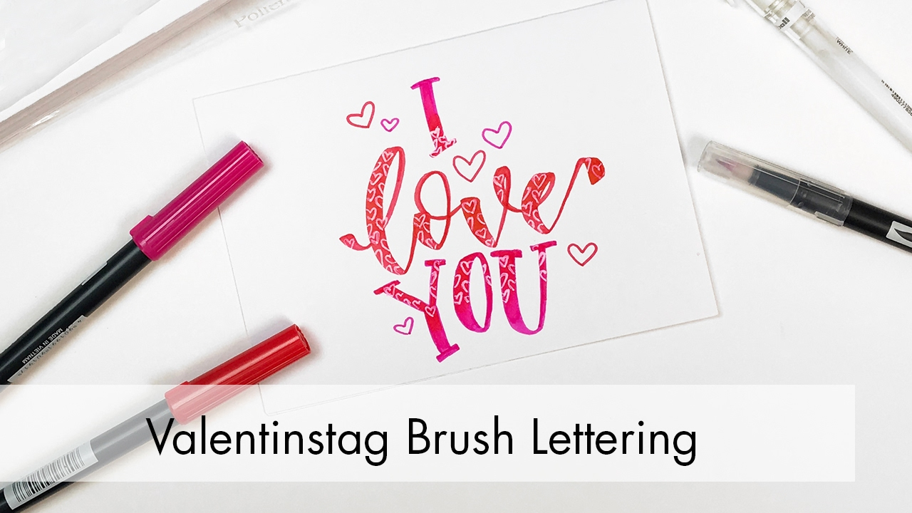 Valentinstag Brush Lettering Mit Tombow Dual Brush Pens