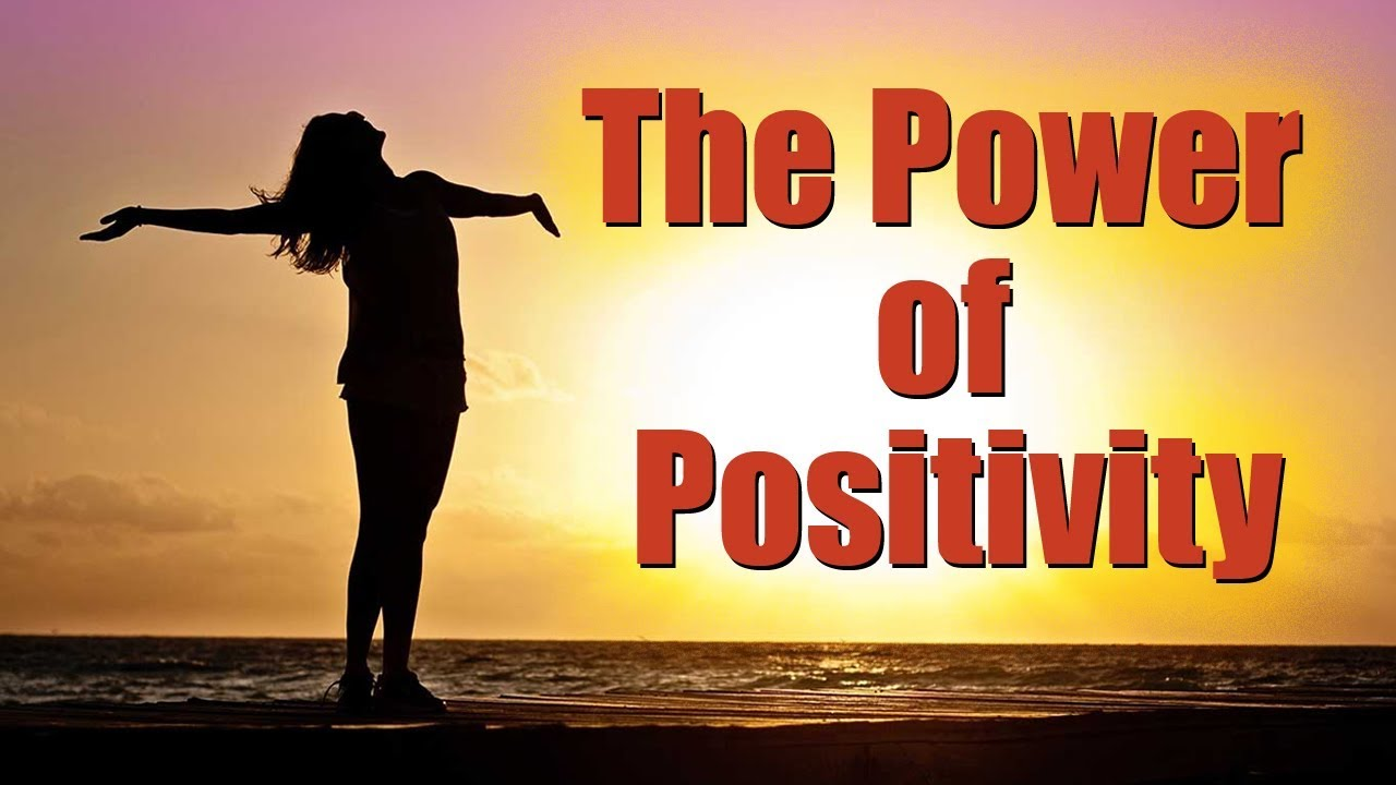 Power Of Positivity Positivity Quotes To Remember Youtube