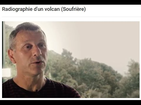 Radiographie d'un volcan (Soufrière)