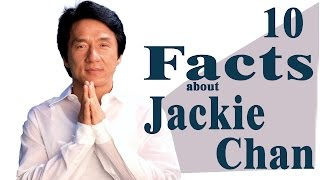 10 AMAZING FACTS ABOUT JACKIE CHAN
