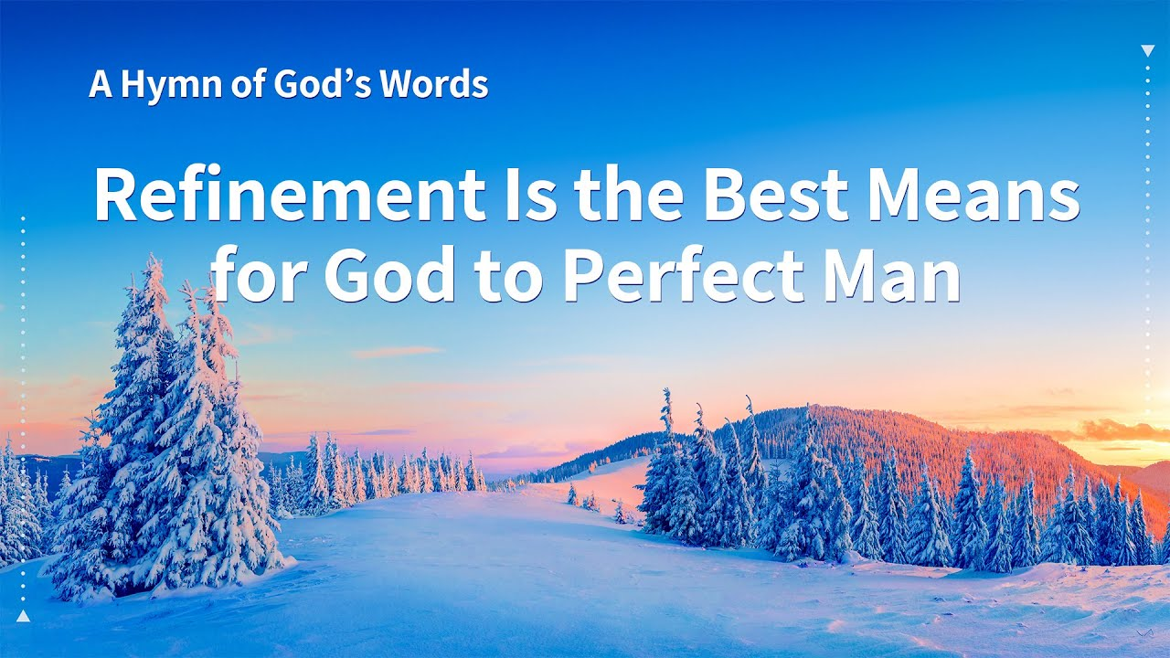 """""""Refinement Is the Best Means for God to Perfect Man"""" 