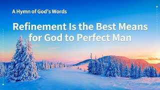 """Refinement Is the Best Means for God to Perfect Man"" 
