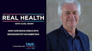 Real Health: How confidence works with neuroscientist Ian Robertson