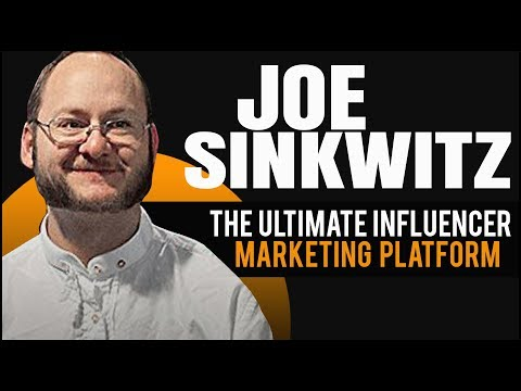 Joe Sinkwitz: The Ultimate Influencer Marketing Platform, Intellifluence