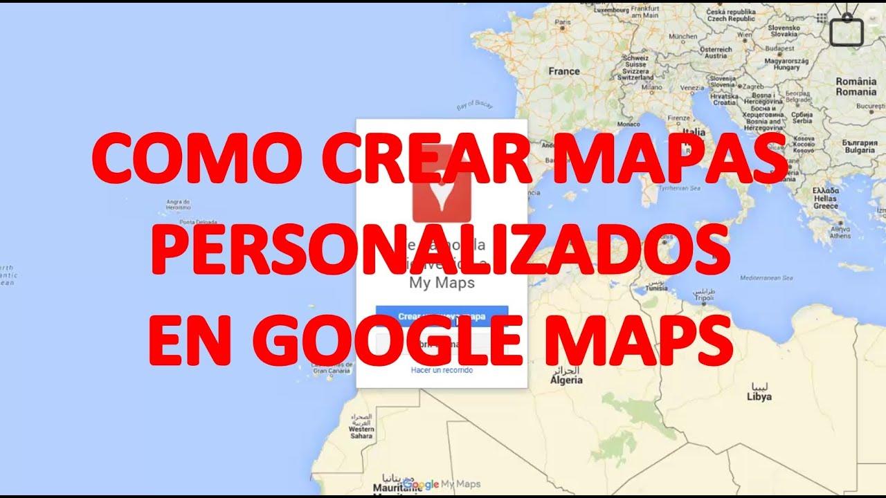 Crear Un Mapa Personalizado.Google Maps Como Crear Mapas Personalizados Con Google Maps Youtube