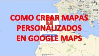 Google Maps - Cómo crear mapas personalizados con Google Maps Free HD Video