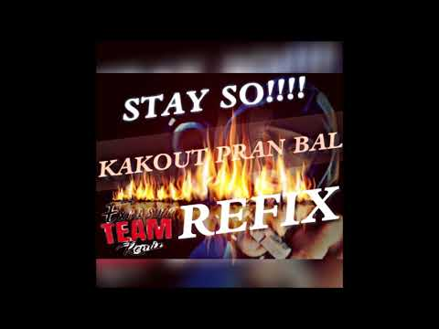 Stay So! [Kakout Pran Bal Refix] Soundleymix-son ETR