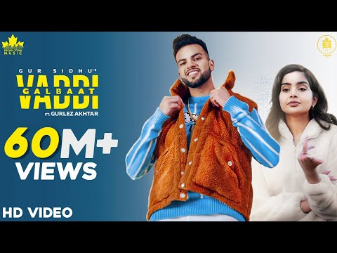 Vaddi Galbaat (Official Video) Gur Sidhu | Gurlej Akhtar | Punjabi Songs | New Punjabi Songs 2020-21