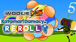 Woolie VS Katamari Damacy: Reroll (Part 05)