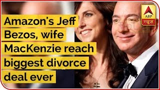 Amazon Founder Jeff Bezos, Wife MacKenzie Reach Biggest Divorce Deal In History | ABP News