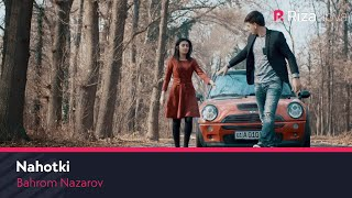 Bahrom Nazarov - Nahotki | Бахром Назаров - Нахотки
