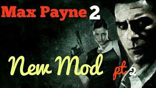 Max Payne 2: New Mod | Progression #2