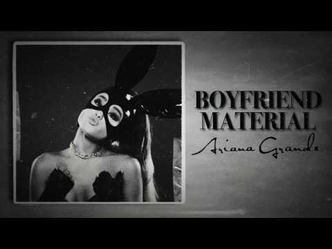 Boyfriend Material — Ariana Grande (Unreleased Song)