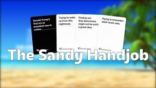 Cards Against Humanity: The Sandy Handjob | DayTimeDork