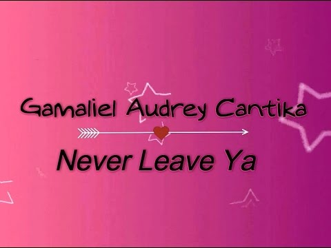 Gamaliel Audrey Cantika - Never Leave Ya KARAOKE TANPA VOKAL