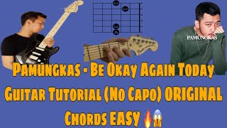 Pamungkas Be Okay Again Today Guitar Tutorial With Step by Step ,No Capo and ORIGINAL Chords 🔥🔥🎸😍