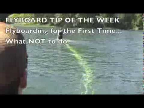 TIP OF THE WEEK: Flyboarding for first time... what not to do.