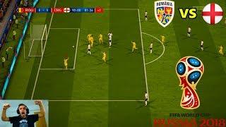 Romania La Mondiale - Meci Infernal Cu Anglia - FIFA 18 World Cup Russia