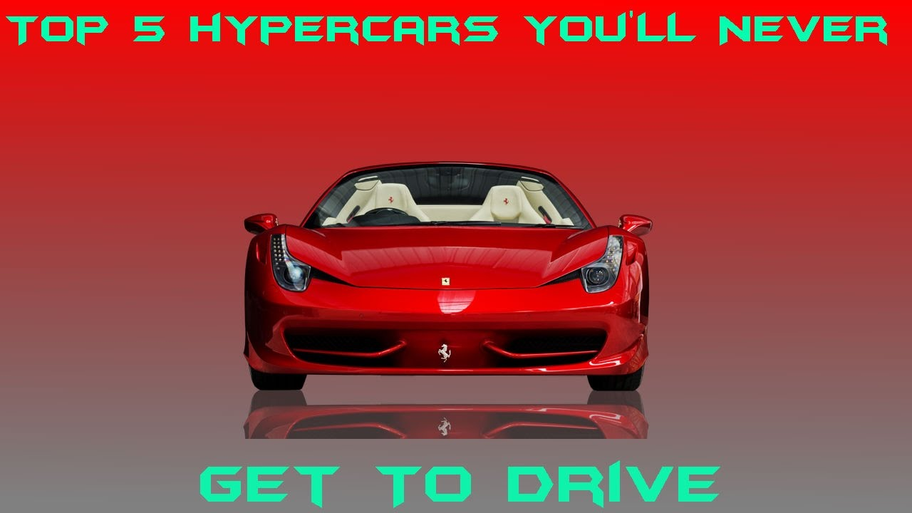 Top Hypercars You Ll Never Get To Drive Youtube