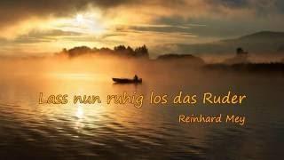 "Reinhard Mey: ""Lass nun ruhig los das Ruder"""
