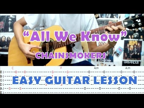 All We Know - The Chainsmokers (Easy Guitar Lesson)with Chords and ...