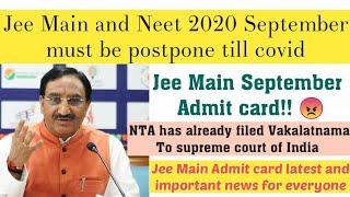Jee Main 2020 September admit card latest news 😡 / Jee Main, Neet should be postpone till pandemic