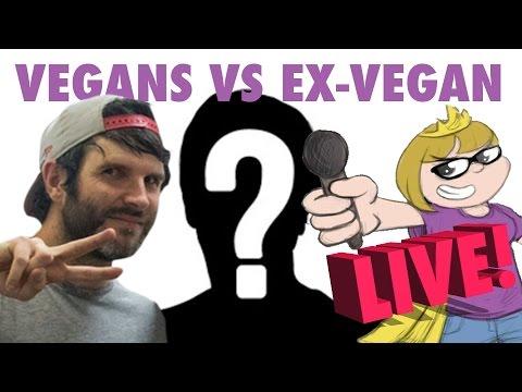 VEGANS VS EX-VEGAN   LIVE DEBATE!!