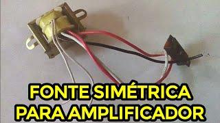 Como fazer FONTE para AMPLIFICADOR fonte simetrica