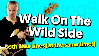 Walk On The Wild Side – How To Play Both Bass Lines AT THE SAME TIME!