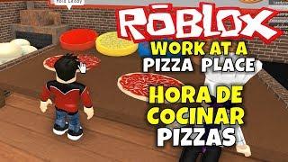 ¡HORA DE COCINAR PIZZAS! ROBLOX: WORK AT A PIZZA PLACE