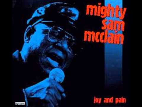 Mighty Sam McClain - Gone For Good